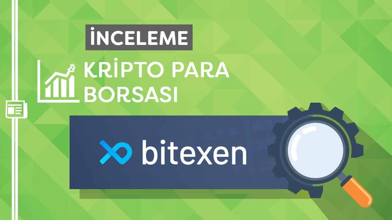 Bitexen Borsa İnceleme